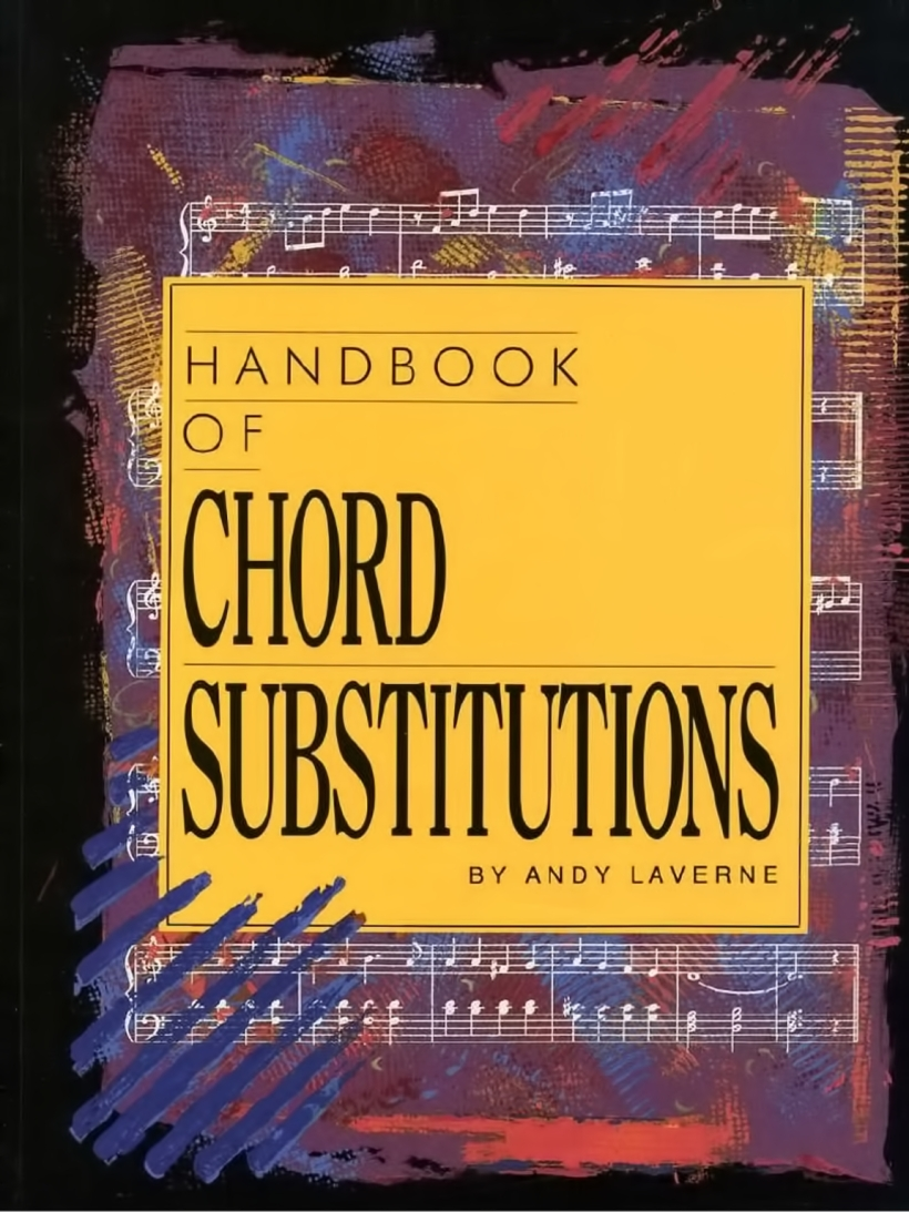 Handbook of chord substitutions - Andy Laverne pdf