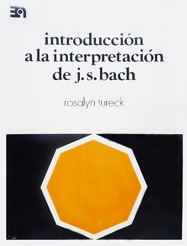 R. Tureck - Introducción a la Interpretación de Bach