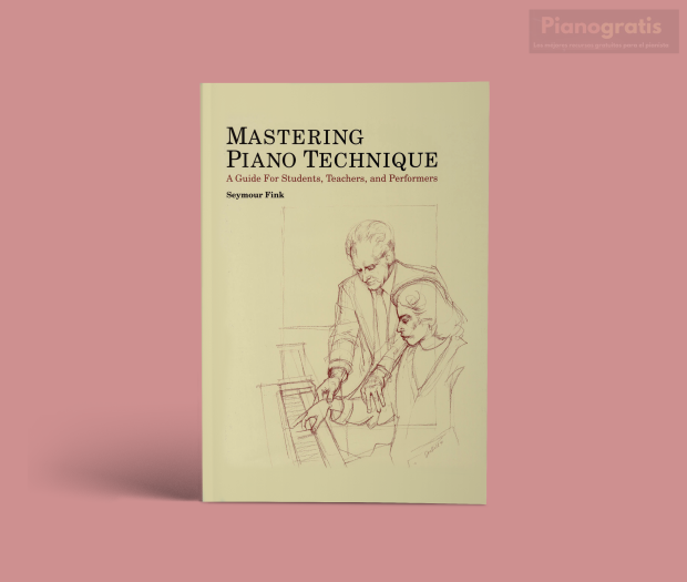Seymour Fink - Mastering piano technique pdf descargar download